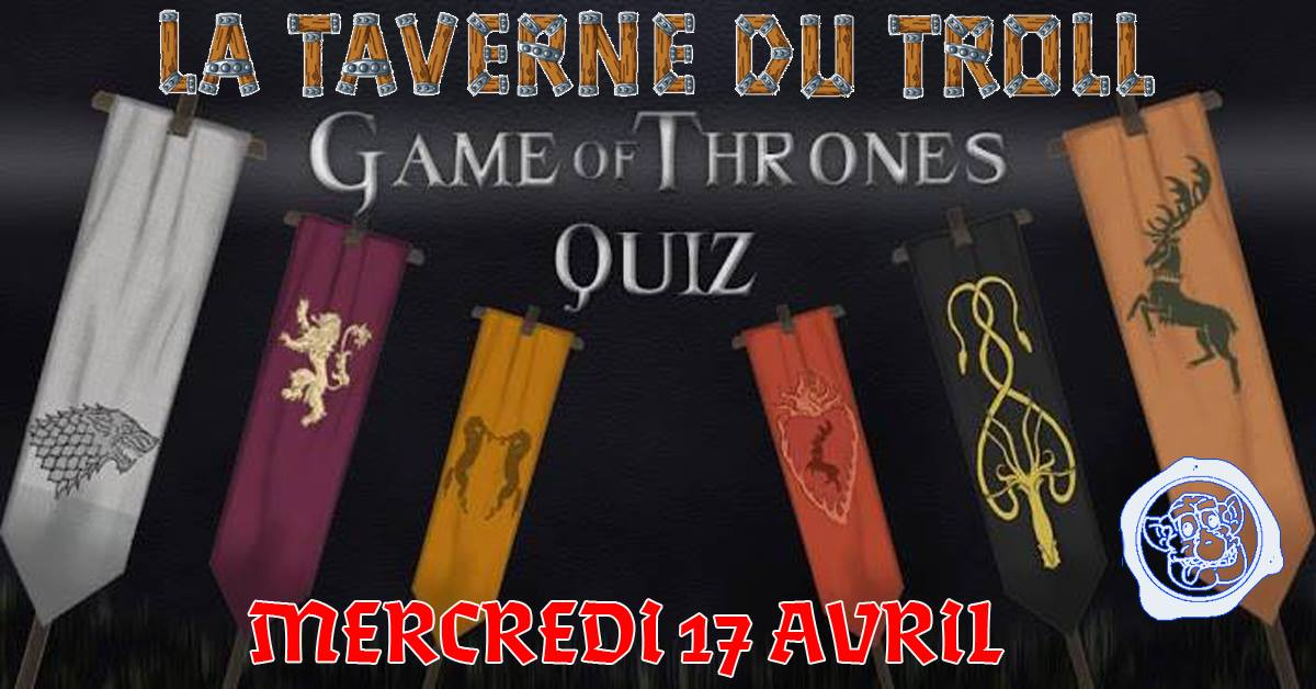 quiz-got-avril-2019 La Taverne Du Troll Toulouse - Blog